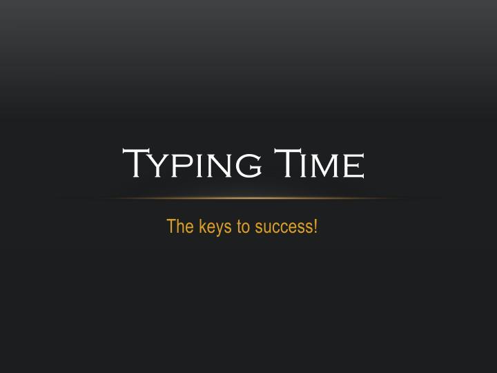 Typing time