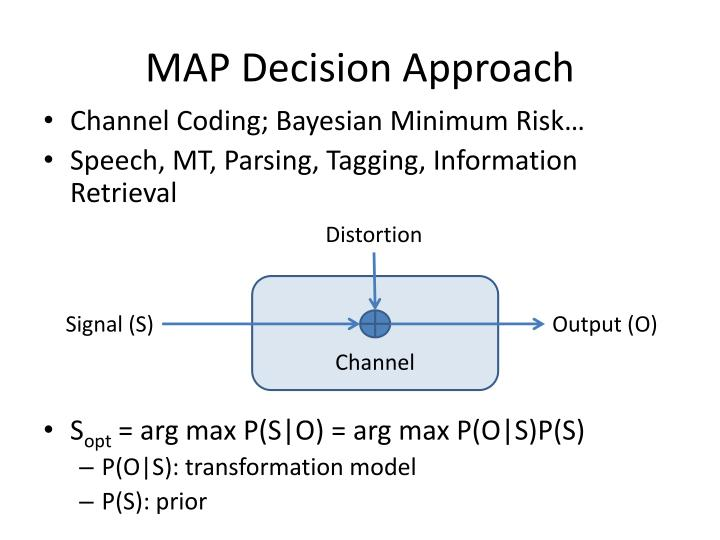 MAP Decision Approach