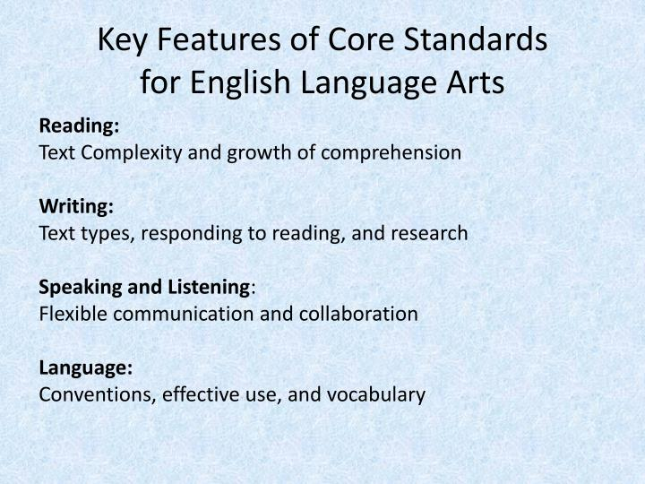 Key features of core standards for english language arts