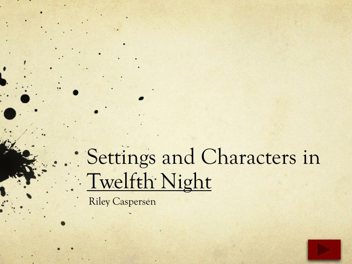 Settings and characters in twelfth night
