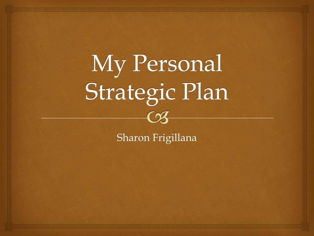 ppt my personal strategic plan powerpoint presentation id 2478459