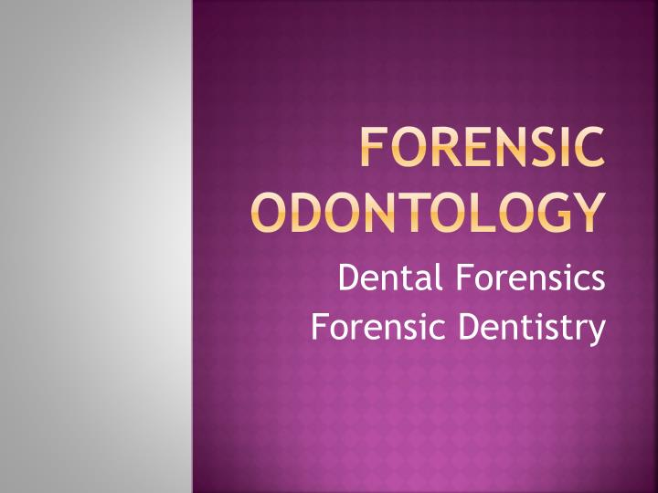 Ppt Forensic Odontology Powerpoint Presentation Free
