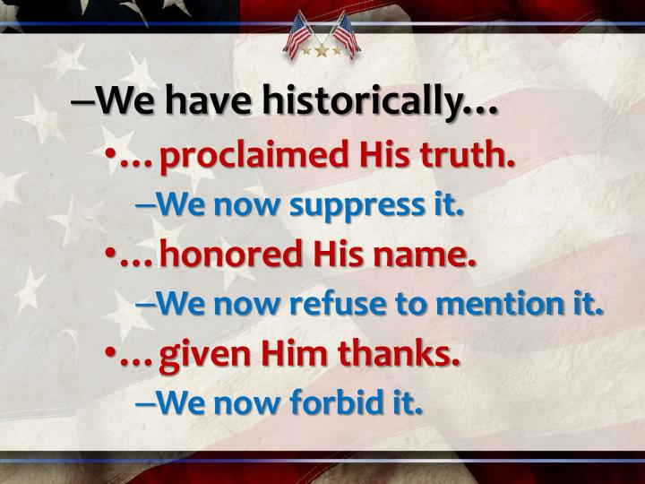 We have historically…