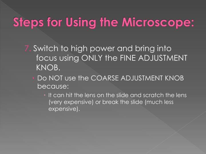 Steps for Using the Microscope: