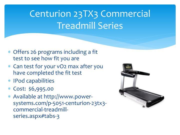 Centurion 23TX3 Commercial Treadmill Series