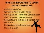 why is it important to learn about ourselves