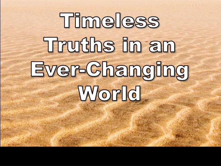 Timeless Truths in an