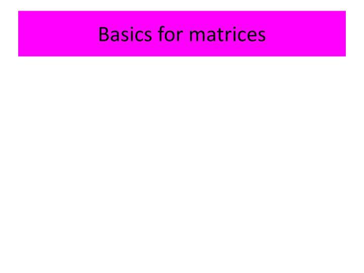 Basics for matrices