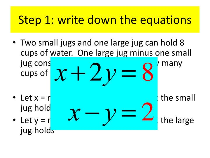 Step 1: write down the equations