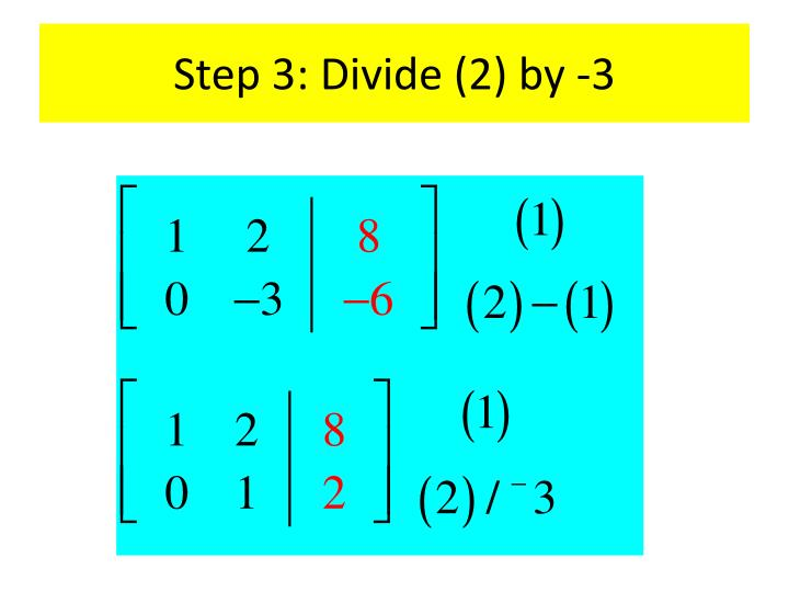 Step 3: Divide (2) by -3