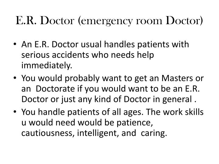 E.R. Doctor (emergency room Doctor)