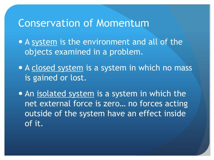 conservation of momentum essay 135 ap physics – conservation of momentum we've studied the law of conservation of energy and found it to be a very powerful thing in the world of physics.