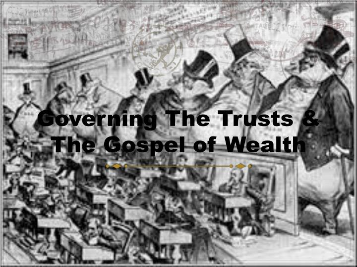 Governing the trusts the gospel of wealth