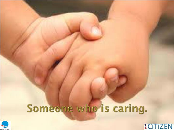 Someone who is caring.