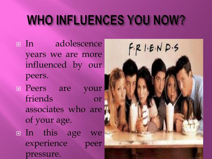 does peer pressure have an influence How does peer pressure influences teenage promiscuity i'm glad you asked this question, because i was just talking about this to my aa group members although more often than not peer pressure has a negative influence it can have a positive influence for example if a person is considering.