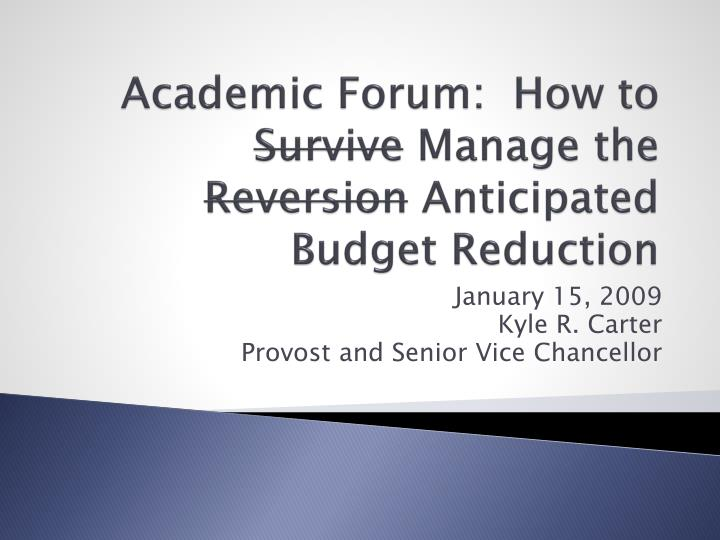 academic forum how to survive manage the reversion anticipated budget reduction n.