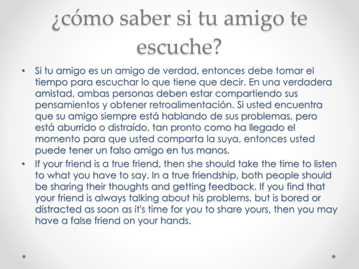 ¿cómo saber si tu amigo te escuche?