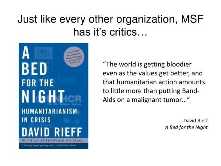 Just like every other organization, MSF has it's critics…