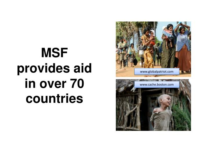 MSF provides aid in over 70 countries