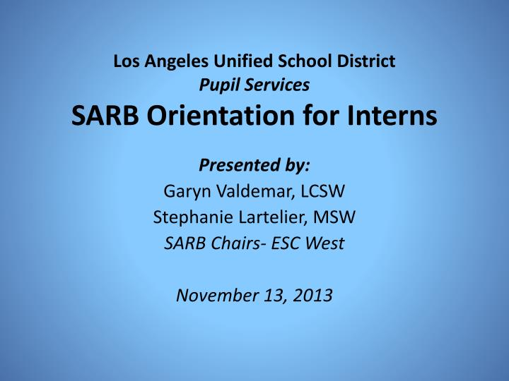 los angeles unified school district pupil services sarb orientation for interns n.