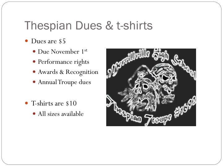 Thespian dues t shirts