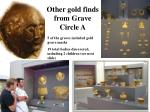 other gold finds from grave circle a