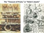 the treasure of priam or helen s jewels