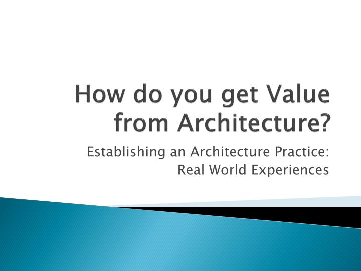 how do you get value from architecture n.