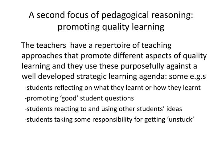 A second focus of pedagogical reasoning: promoting quality learning