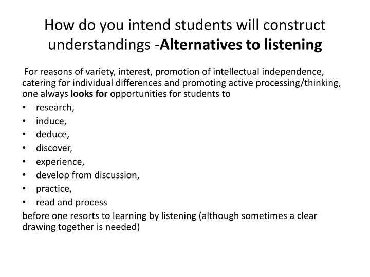 How do you intend students will construct understandings -