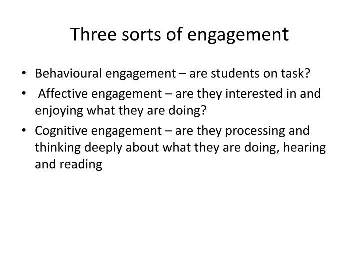 Three sorts of engagemen