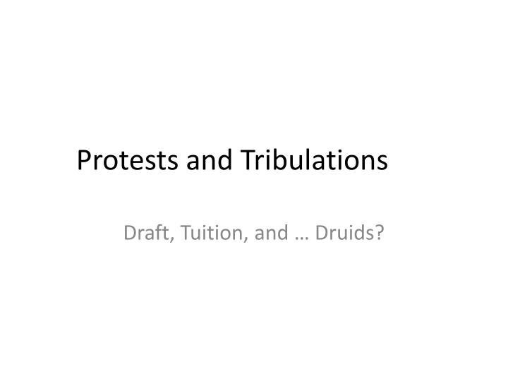 protests and tribulations n.