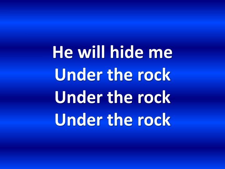 He will hide me