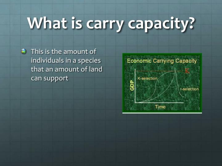What is carry capacity?