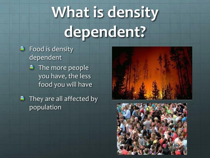 What is density dependent?