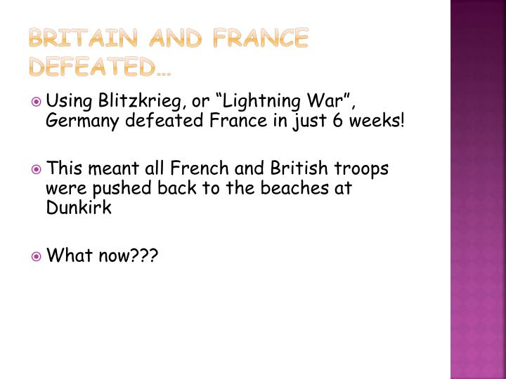 Britain and France defeated…