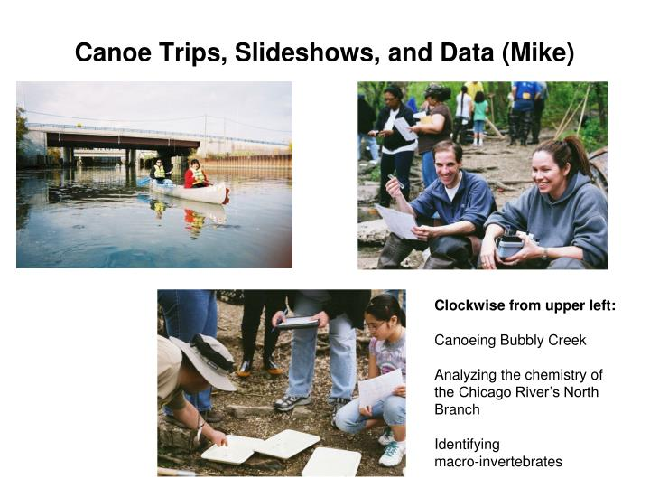Canoe Trips, Slideshows, and Data (Mike)
