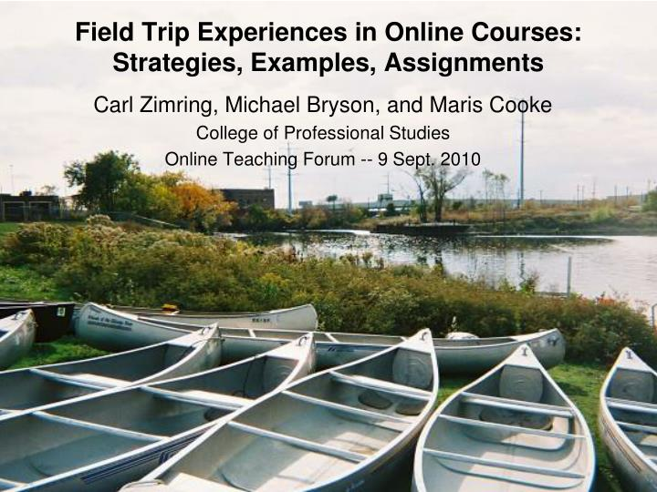 Field trip experiences in online courses strategies examples assignments