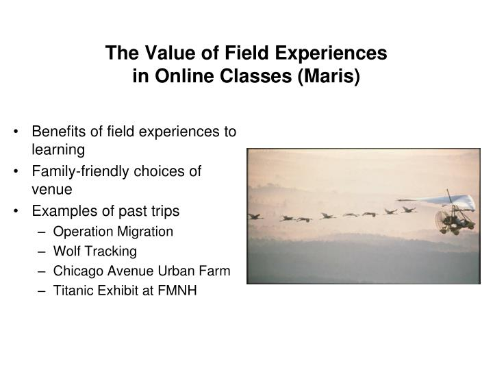 The value of field experiences in online classes maris