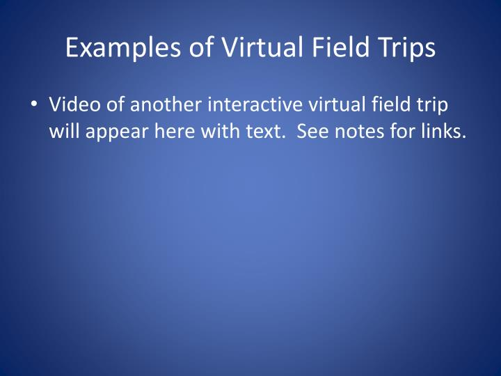 Examples of Virtual Field Trips