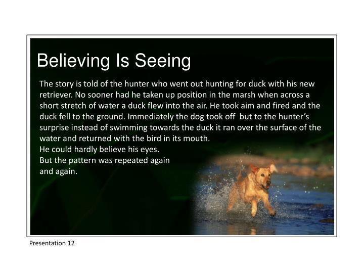 Believing Is Seeing