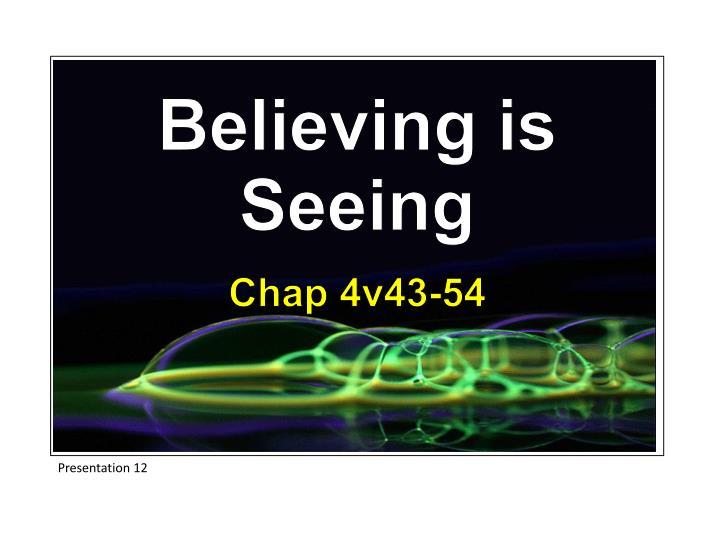 Believing is