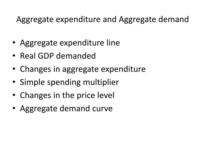 aggregate expenditure and aggregate demand n.