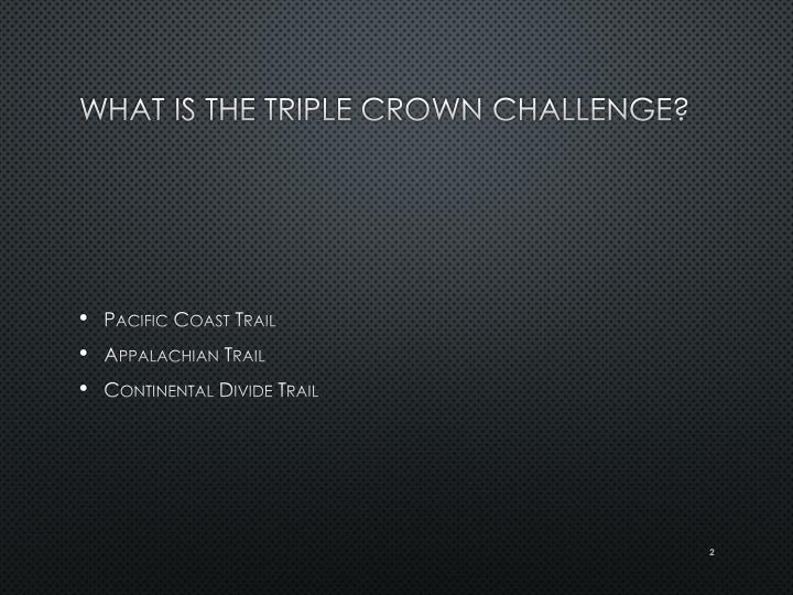 What is the triple crown challenge