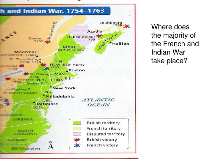 Where does the majority of the French and Indian War take place?