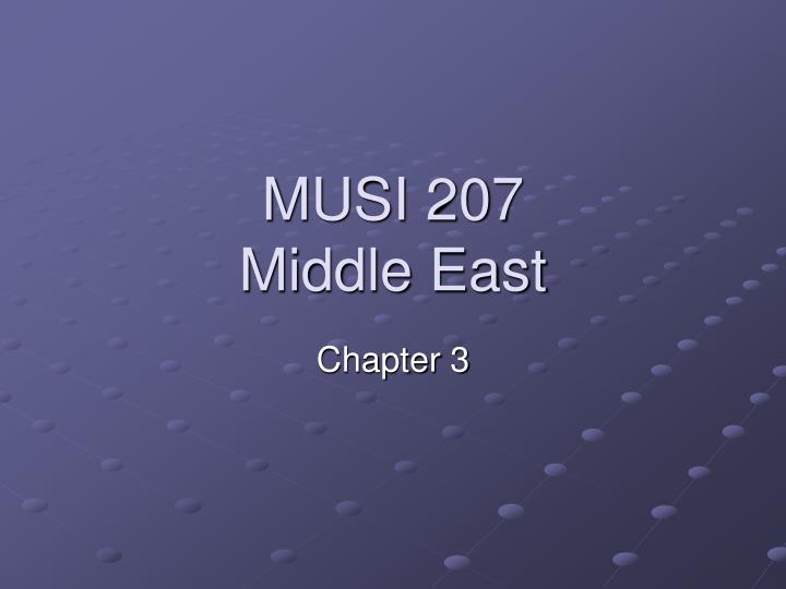 musi 207 middle east n.