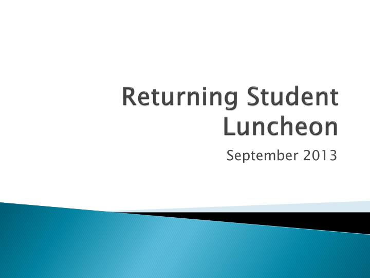 returning student luncheon n.