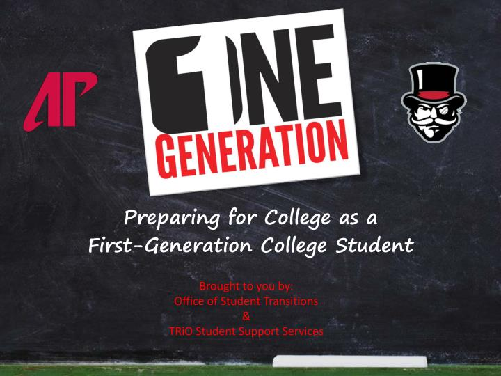 Preparing for college as a first generation college student