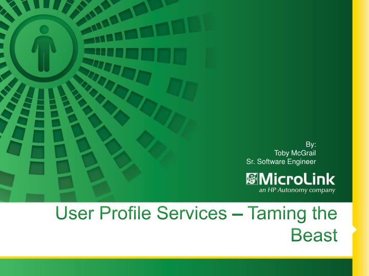 user profile services taming the beast n.