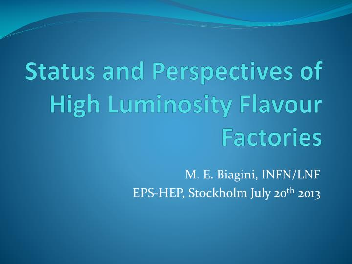 status and perspectives of high luminosity flavour factories n.